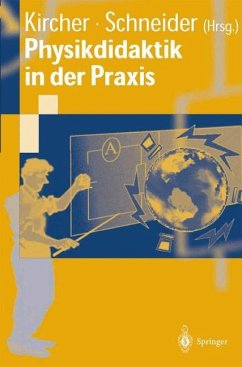 Physikdidaktik in der Praxis - Kircher, Ernst