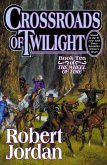 Crossroads of Twilight: Book Ten of 'the Wheel of Time'