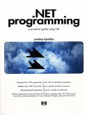 .Net Programming: A Practical Guide Using C# [With CDROM]