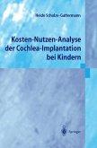 Kosten-Nutzen-Analyse der Cochlea-Implantation bei Kindern