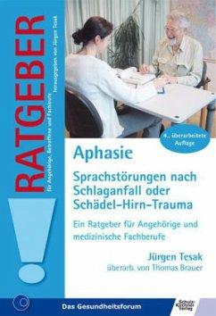 Aphasie - Tesak, Jürgen; Brauer, Thomas