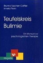 Teufelskreis Bulimie - Tuschen-Caffier, Brunna; Florin, Irmela