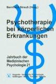 Psychotherapie bei körperlichen Erkrankungen / Jahrbuch der Medizinischen Psychologie Bd.21