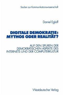 Digitale Demokratie: Mythos oder Realität? - Egloff, Daniel