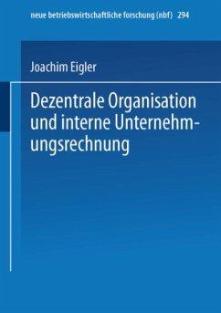 Dezentrale Organisation und interne Unternehmungsrechnung