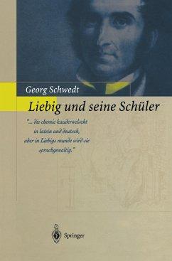 Liebig und seine Schüler - Schwedt, Georg