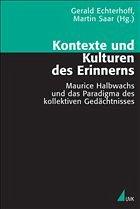 Kontexte und Kulturen des Erinnerns - Echterhoff, Gerald / Saar, Martin (Hgg.)