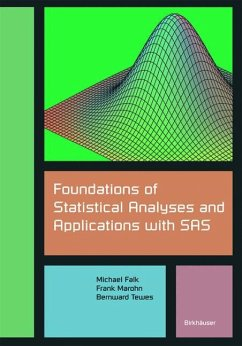 Foundations of Statistical Analyses and Applications with SAS - Falk, Michael; Marohn, Frank; Tewes, Bernward