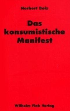 Das konsumistische Manifest - Bolz, Norbert
