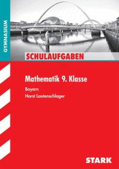 Schulaufgaben Gymnasium - Mathematik 9. Klasse - Lautenschlager, Horst