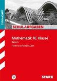 Schulaufgaben Gymnasium Bayern - Mathematik 10. Klasse