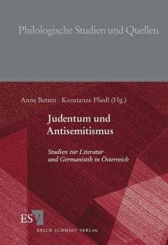 Judentum und Antisemitismus - Betten, Anne / Fliedl, Konstanze / Amann, Klaus / Kaukoreit, Volker (Hgg.)