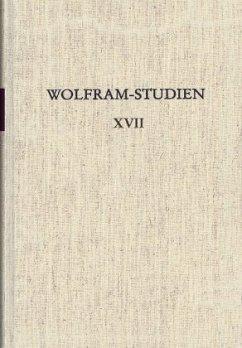 Wolfram von Eschenbach - Bilanzen und Perspektiven / Wolfram-Studien Bd.17 - Haubrichs, Wolfgang / Lutz, Eckart C. / Vollmann-Profe, Gisela (Hgg.)