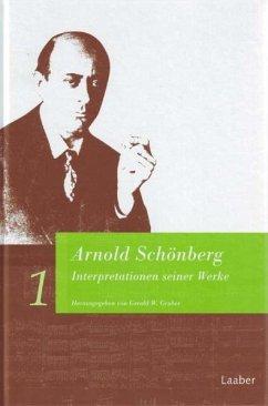 Arnold Schönberg. Interpretationen seiner Werke - Gruber, Gerold (Hrsg.)