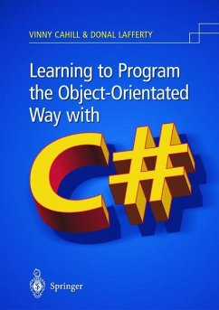 Learning to Program the Object-oriented Way with C# - Cahill, Vinny; Lafferty, Donal