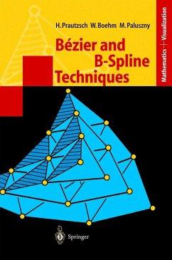 Bézier and B-Spline Techniques - Prautzsch, Hartmut;Boehm, Wolfgang;Paluszny, Marco
