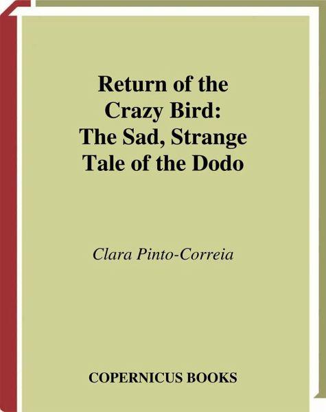 Return of the Crazy Bird: The Sad, Strange Tale of the Dodo - Pinto Correia, Clara