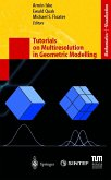 Tutorials on Multiresolution in Geometric Modelling