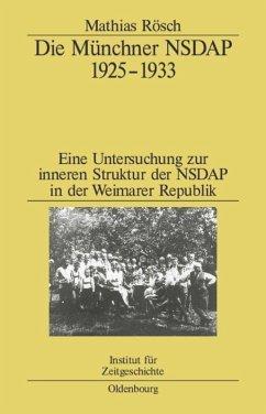 Die Münchner NSDAP 1925-1933 - Rösch, Mathias