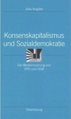 Konsenskapitalismus und Sozialdemokratie - Angster, Julia