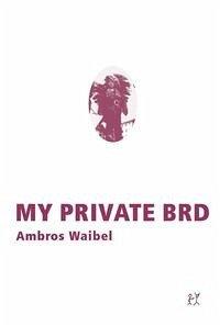 My private BRD - Waibel, Ambros