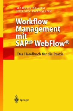 MARKUS BRAHM HERGEN PARGMANN - Workflow Management mit SAPWebFlow Das Handbuch für die Praxis