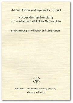 Kooperationsentwicklung in zwischenbetrieblichen Netzwerken