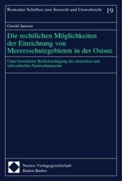 Die rechtlichen Möglichkeiten der Einrichtung von Meeresschutzgebieten in der Ostsee - Janssen, Gerold