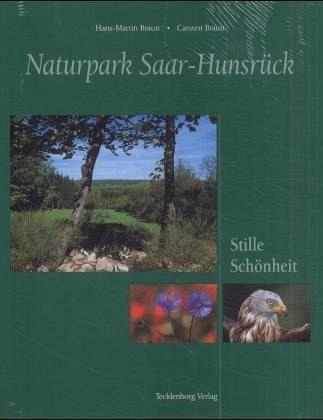 Naturpark Saar-Hunsrück - Stille Schönheit - Braun, Hans M; Braun, Carsten