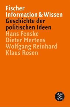 Geschichte der politischen Ideen - Fenske, Hans; Mertens, Dieter; Reinhard, Wolfgang; Rosen, Klaus