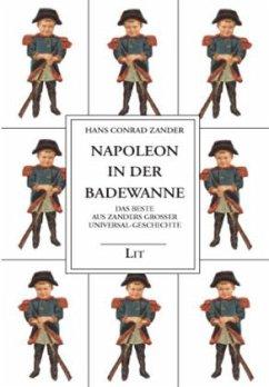 Napoleon in der Badewanne - Zander, Hans C.