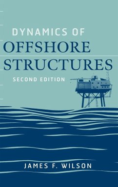 Dynamics of Offshore Structures - Wilson, James F.; Muga, Bruce J.; Reese, Lymon C.