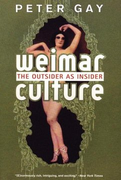Weimar Culture: The Outsider as Insider - Gay, Peter
