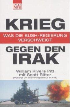 Krieg gegen den Irak - Ritter, Scott; Pitt, William Rivers