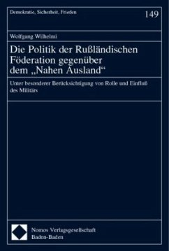 Die Politik der Rußländischen Föderation gegenüber dem ' Nahen Ausland' - Wilhelmi, Wolfgang