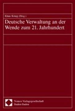 Deutsche Verwaltung an der Wende zum 21. Jahrhundert - König, Klaus (Hrsg.)