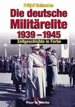 Die deutsche Militärelite 1939 - 1945