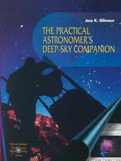 The Practical Astronomer's Deep-sky Companion - Gilmour, J. K.