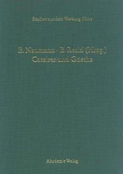 Cassirer und Goethe - Naumann, Barbara / Recki, Birgit (Hgg.)