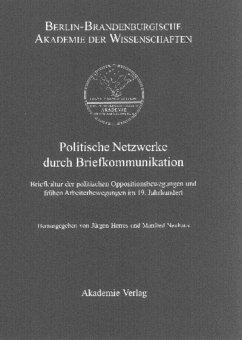 Politische Netzwerke durch Briefkommunikation - Herres, Jürgen / Neuhaus, Manfred (Hgg.)