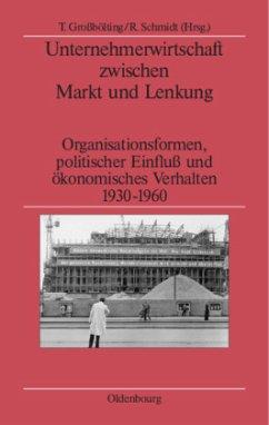 Unternehmerwirtschaft zwischen Markt und Lenkung - Großbölting, Thomas / Schmidt, Rüdiger (Hgg.)