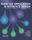 Flash MX Application and Interface Design: Data Delivery, Navigation, and Fun in Flash MX, XML, and PHP