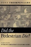 Did the Pedestrian Die?: Insights from the World's Greatest Culture Guru