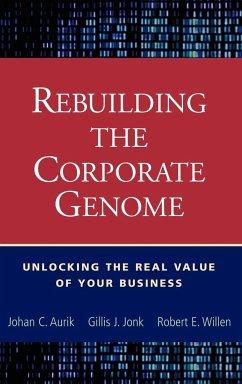 Rebuilding the Corporate Genome - Aurik, Johan C.; Jonk, Gillis J.; Willen, Robert E.