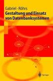 Gestaltung und Einsatz von Datenbanksystemen