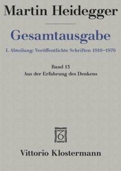 Gesamtausgabe Abt. 1 Veröffentlichte Schriften Bd. 13. Aus der Erfahrung des Denkens - Heidegger, Martin
