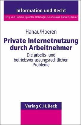 Private Nutzung von Internet-Anschlüssen durch Arbeitnehmer - Andres, Dirk; Hanau, Peter; Hoeren, Thomas