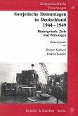 Sowjetische Demontagen in Deutschland 1944 - 1949