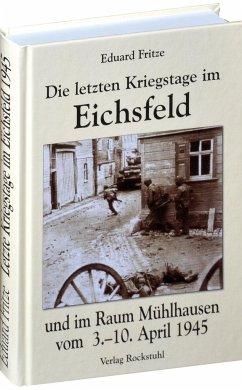 Die letzten Kriegstage im Eichsfeld und im Altk...