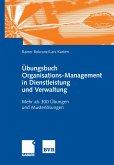 Übungsbuch Organisations-Management in Dienstleistung und Verwaltung